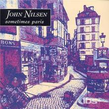 Sometimes Paris - CD Audio di John Nilsen