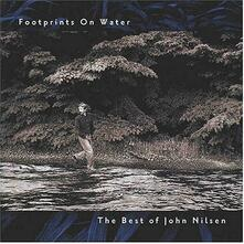 Footprints On Water. Best - CD Audio di John Nilsen