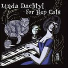 For Hep Cats - CD Audio di Linda Dachtyls