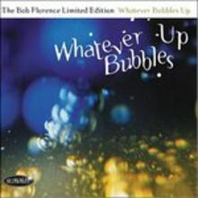 Whatever Bubbles up - CD Audio di Bob Florence