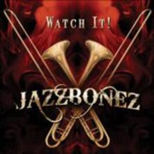 Watch It! - CD Audio di Jazzbonez