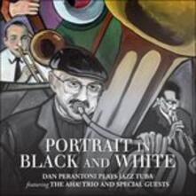Portrait in Black and White. Dan Perantoni Plays Tuba - CD Audio di Daniel Perantoni,Aha! Trio