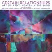 Certain Relationships - CD Audio di Art Lillard,Heavenly Band