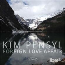 Foreign Love Affair - CD Audio di Kim Pensyl