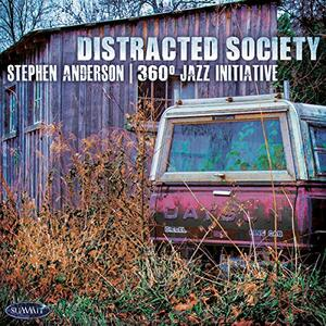 Distracted Society - CD Audio di Stephen Anderson