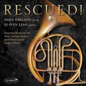 Rescued! Forgotten Works for 19th Century Horn. Musica per corno e pianoforte - CD Audio di John Ericson