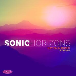 Sonic Horizons - CD Audio di Nay Palm Bones