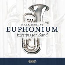 Euphonium Excerpts for Band - CD Audio di Mark Jenkins