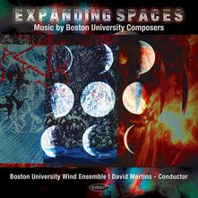 Expanding Spaces. Music by Boston University - CD Audio di Boston University Wind Ensemble