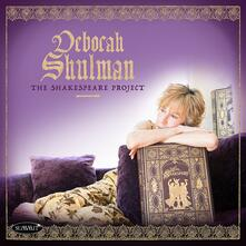 Shakespeare Project - CD Audio di Deborah Shulman