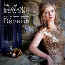 Reverie - CD Audio di Mary Elizabeth Bowden