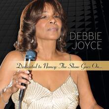 Dedicated to Nancy. The Show Goes on - CD Audio di Debbie Joyce