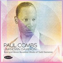 Unknown Dameron. Rare and Never Recorded - CD Audio di Paul Combs