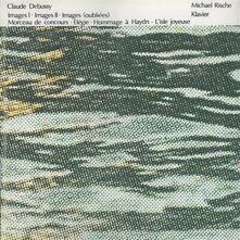 Images per Pianoforte - CD Audio di Claude Debussy,Michael Rische