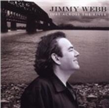 Just Across the River - CD Audio di Jimmy Webb