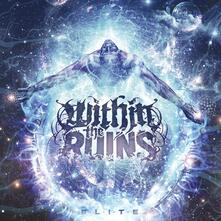 Elite - CD Audio di Within the Ruins