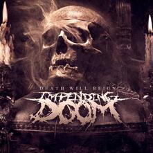 Death Will Reign - CD Audio di Impending Doom
