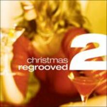 Christmas Regrooved 2 - CD Audio