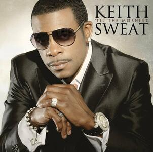 Til the Morning - CD Audio di Keith Sweat