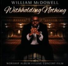 Withholding Nothing - CD Audio di William McDowell