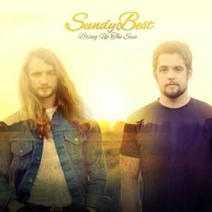 Bring Up the Sun - CD Audio di Sundy Best