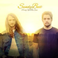 Bring Up the Sun - CD Audio di Sundy Best