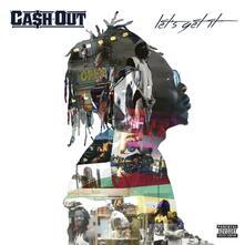 Lets Get It - CD Audio di Cash Out
