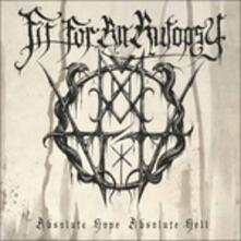 Absolute Hope Absolute - CD Audio di Fit for an Autopsy