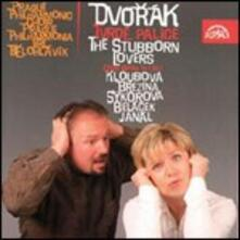 The Stubborn Lovers - CD Audio di Antonin Dvorak,Jiri Belohlavek