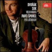 Opere per violino e pianoforte - CD Audio di Antonin Dvorak,Josef Suk