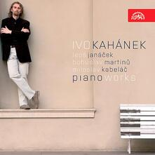 Sonata per pianoforte / 8 Preludi / 3 Fughe - CD Audio di Leos Janacek,Bohuslav Martinu,Miloslav Kabelac,Ivo Kahanek
