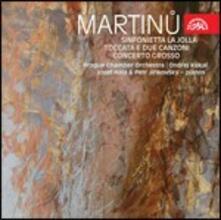 Sinfonietta La Jolla - Toccata e due canzoni - Concerto grosso - CD Audio di Bohuslav Martinu