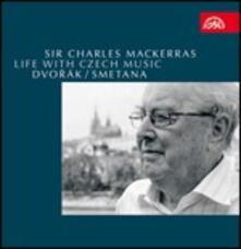 Life with Czech Music - CD Audio di Antonin Dvorak,Bedrich Smetana,Sir Charles Mackerras,Czech Philharmonic Orchestra