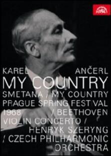 Karel Ancerl. B. Smetana: My Country - L. van Beethoven: Concert in D Maior (DVD) - DVD di Ludwig van Beethoven,Bedrich Smetana,Karel Ancerl,Czech Philharmonic Orchestra