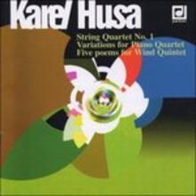 Quartetto X Archi n.1, Variazioni X Pf e Trio D'archi, 5 Poemi X Quintetto di fi - CD Audio di Karel Husa