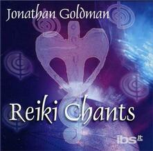 Reiki Chants - CD Audio di Jonathan Goldman