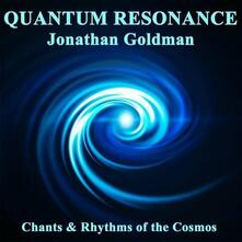 Quantum Resonance - CD Audio di Jonathan Goldman