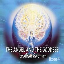 Angel & the Goddess - CD Audio di Jonathan Goldman