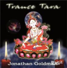 Trance Tara - CD Audio di Jonathan Goldman
