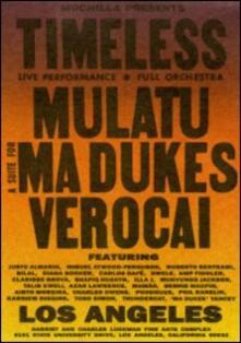 Timeless. Mulatu. Ma Dukes. Verocai (3 DVD) - DVD di Mulatu Astatke