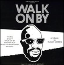 Walk on by. A Tribute to Black Moses - CD Audio di El Michels Affair