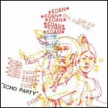 Echo Party - CD Audio di Edan
