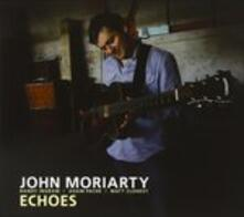Echoes - CD Audio di John Moriarty