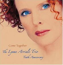Come Together. Tenth Anniversary - CD Audio di Lynne Arriale