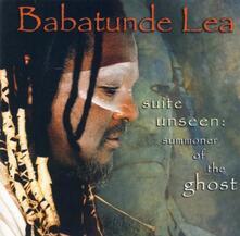 Suite Unseen. Summoner of - CD Audio di Babatunde Lea