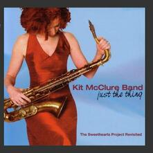 Just the Thing. The Sweethearts Projects Revisited - CD Audio di Kit McClure Band