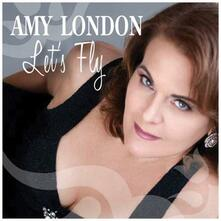Let's Fly - CD Audio di Amy London