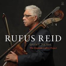 Quiet Pride. The Eelizabeth Catlett Project - CD Audio di Rufus Reid