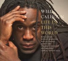 Life in This World - CD Audio di Will Calhoun