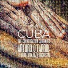 Cuba. Conversation - CD Audio di Arturo O'Farrill
